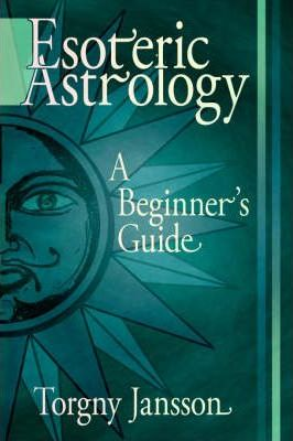 Esoteric Astrology  A Beginner's Guide