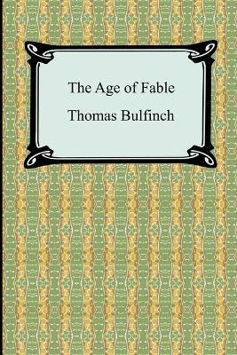 The Age Of Fable Or Stories Of Gods And Heroes Thomas Bulfinch
