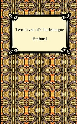 two lives of charlemagne In his will, he provided for the church, the cities in the kingdom, all of his children, grandchildren, palace workers, servants and the pooreinhards historical view outlined above gives a historical view of the life of charlemagne.