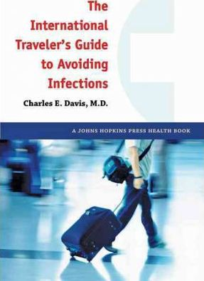 The International Traveler's Guide to Avoiding Infections