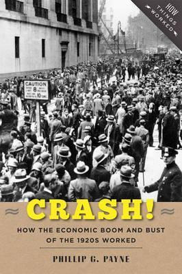 Crash!: How the Economic Boom and Bust of the 1920s Worked