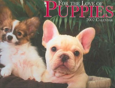 For the Love of Puppies 2007 Deluxe Calendar