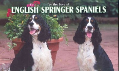 For the Love of English Springer Spaniels 2007 Deluxe Calendar