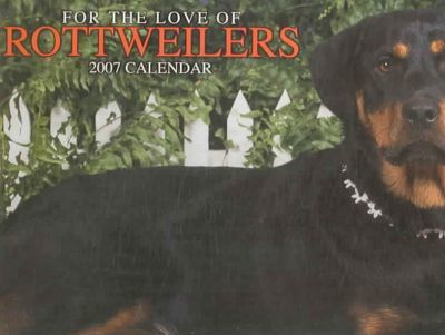 For the Love of Rottweilers 2007 Deluxe Calendar