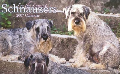 For the Love of Schnauzers 2007 Deluxe Calendar