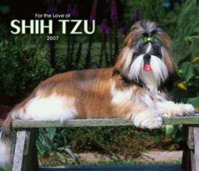 For the Love of Shih Tzu 2007 Deluxe Calendar