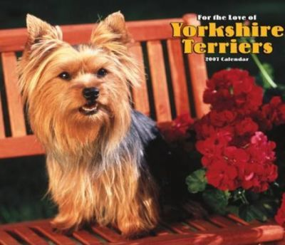For the Love of Yorkshire Terriers 2007 Deluxe Calendar