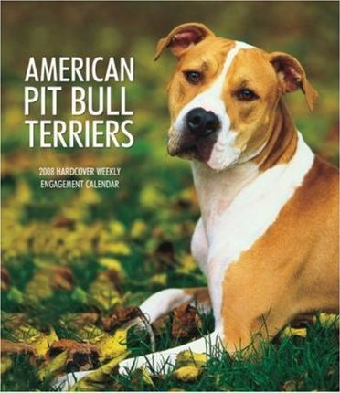 American Pit Bull Terriers 2008 Hardcover Weekly Engagement