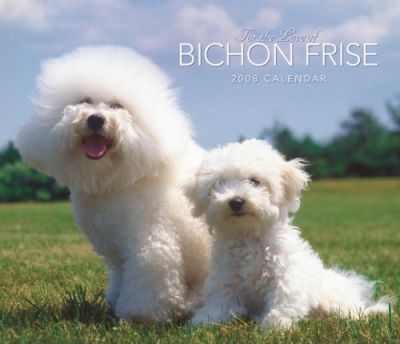 Bichon Frise, for the Love of 2008 Deluxe Wall