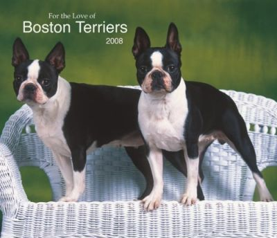 Boston Terriers, for the Love of 2008 Deluxe Wall
