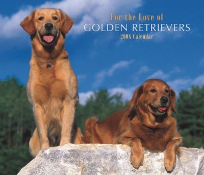 Golden Retrievers, for the Love of 2008 Deluxe Wall