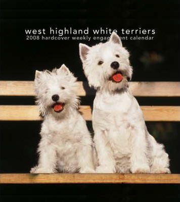 West Highland White Terriers 2008 Hardcover Weekly Engagement
