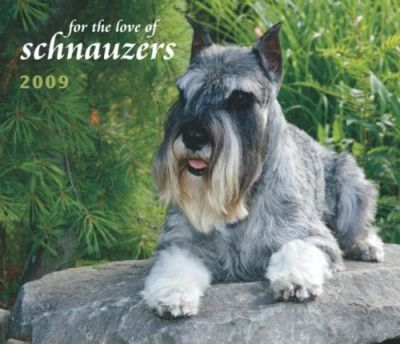 For the Love of Schnauzers 2009 Deluxe Calendar