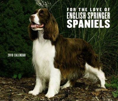 English Springer Spaniels, for the Love of 2010 Deluxe