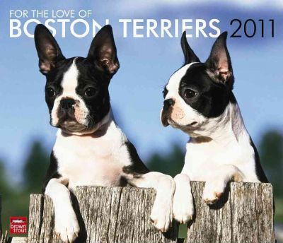 For the Love of Boston Terriers 2011 Calendar