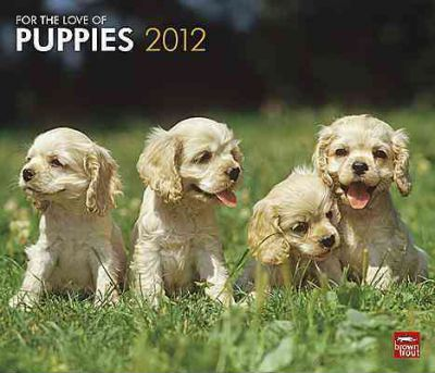 For the Love of Puppies 2012 Calendar