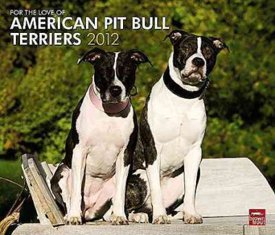 For the American Pit Bull Terriers 2012 Calendar
