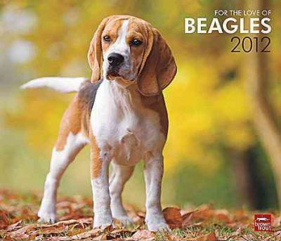 For the Love of Beagles 2012 Calendar