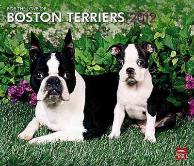 For the Love of Boston Terriers 2012 Calendar