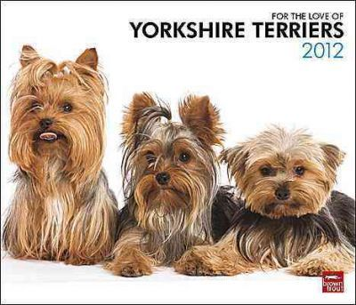 For the Love of Yorkshire Terriers 2012 Calendar