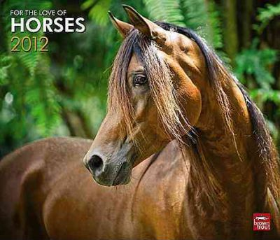 For the Love of Horses 2012 Calendar