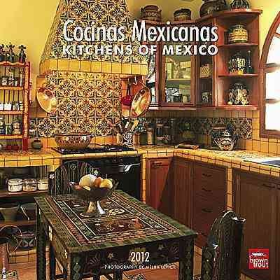 Cocinas Mexicanas / Kitchens of Mexico 2012 Calendar