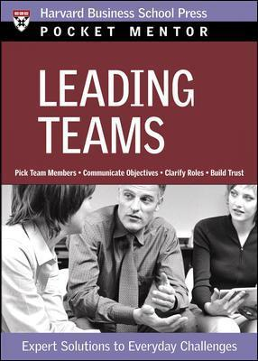 Leading Teams : Expert Solutions to Everyday Challenges