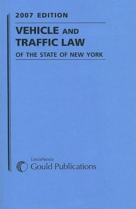 Vehicle and Traffic Law of the State of New York 2007