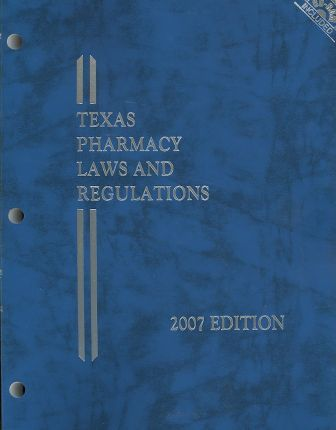 Texas Pharmacy Law and Regulations 2007