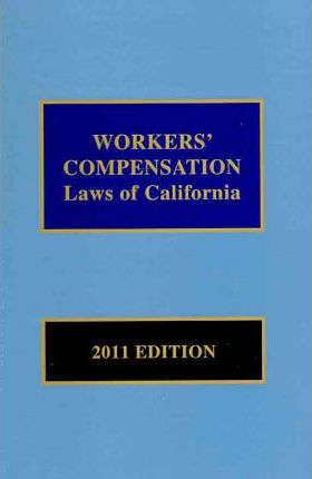 Workers Compensation Laws of California 2011