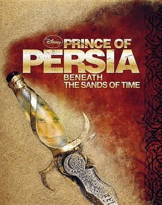 Prince Of Persia Beneath The Sands Of Time Disney Book Group 9781423127192