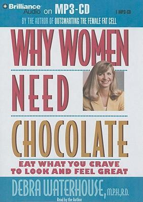 Why Women Need Chocolate  Eat What You Crave to Look and Feel Great