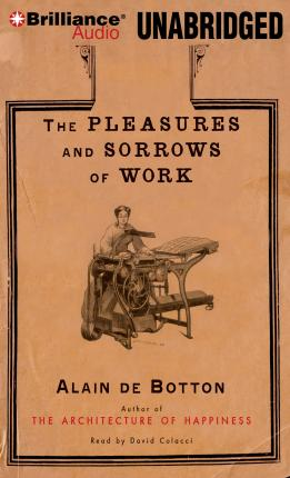 The Pleasures and Sorrows of Work