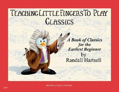 Classics, Early Elementary Level : Teaching Little Fingers to Play