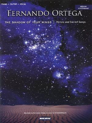 Fernando Ortega The Shadow of Your Wings  Hymns and Sacred Songs
