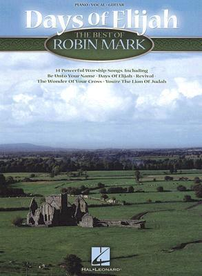 Days of Elijah : The Best of Robin Mark
