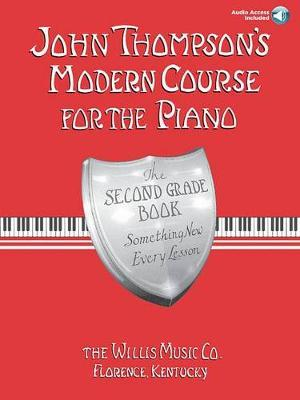John Thompson's Modern Course for the Piano : The Second Grade Book, Something New Every Lesson