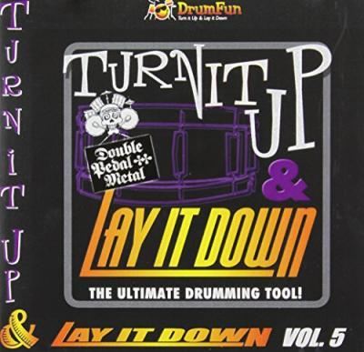 Turn it Up and Lay it Down - Double Pedal Metal: Volume 5