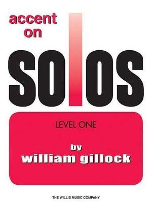 William Gillock : Accent On Solos Level One
