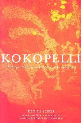 PDF Kokopelli : The Magic, Mirth, and Mischief of an Ancient