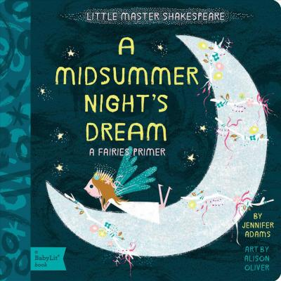 Little Master Shakespeare: A Midsummer Night's Dream: A Fairies Primer