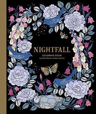 Nightfall Coloring Book Maria Trolle 9781423649168