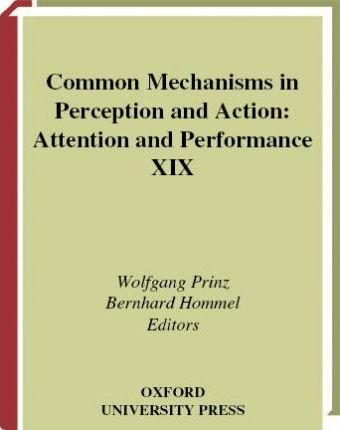 Common Mechanisms in Perception and Action
