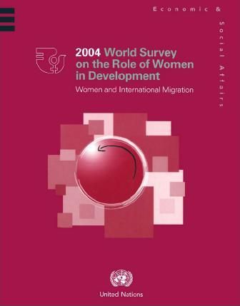 2004 World Survey on the Role of Women in Development, Women and International Migration