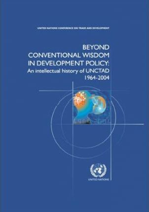 Beyond Conventional Wisdom in Development Policy