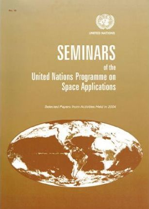 Seminars of the United Nations Programme on Space Applications
