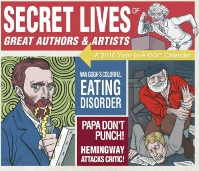 Secret Lives of Great Authors and Artists 2010 Calendar