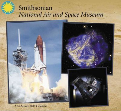 Smithsonian National Air and Space Museum 2012 Calendar