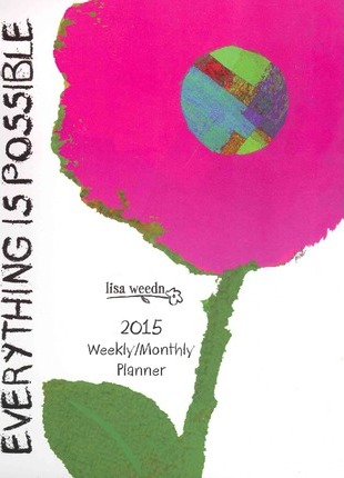 Everything is Possible Weekly / Monthly Planner 2015 Calendar