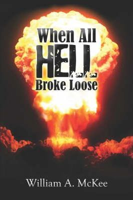 When All Hell Broke Loose Cover Image